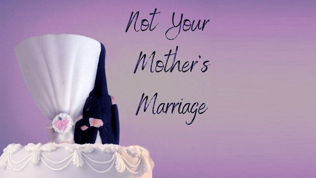 Not Your Mother's Marriage