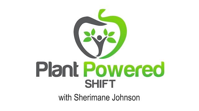Plantpowered Shift with Sherimane Johnson
