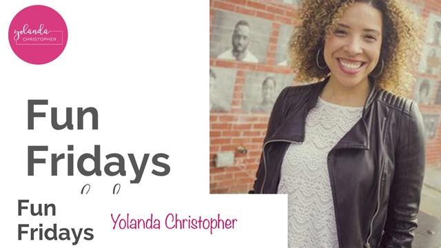 Fun Friday with Yolanda Christopher