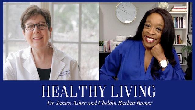 Healthy Living with Dr. Janice Asher & Cheldin Barlatt Rumer