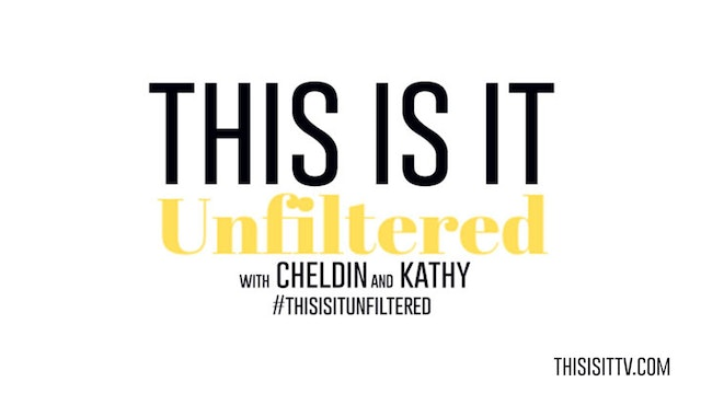 #ThisisitUnfiltered with Kathy and Cheldin