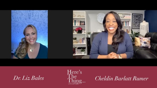 """Here's The Thing...Liz and Cheldin"""