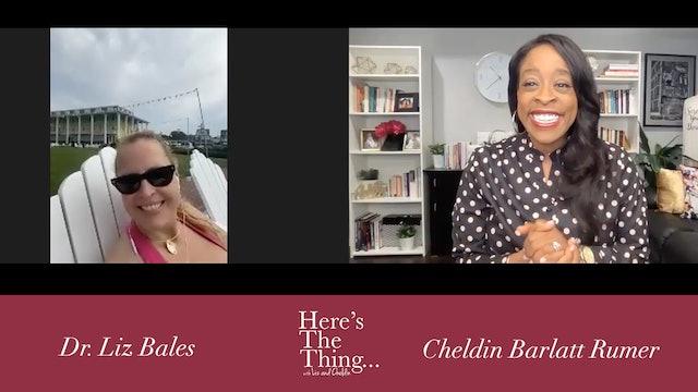 Here's The Thing...Liz and Cheldin