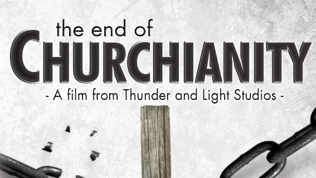 The End of Churchianity 1