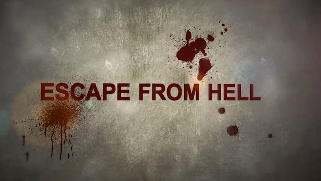 Escape From Hell Testimonies