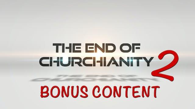 The End of Churchianity 2 - BONUS CONTENT