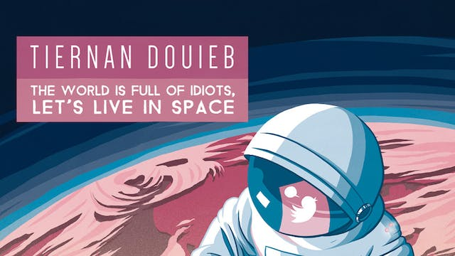 The World's Full Of Idiots, Let's Live In Space