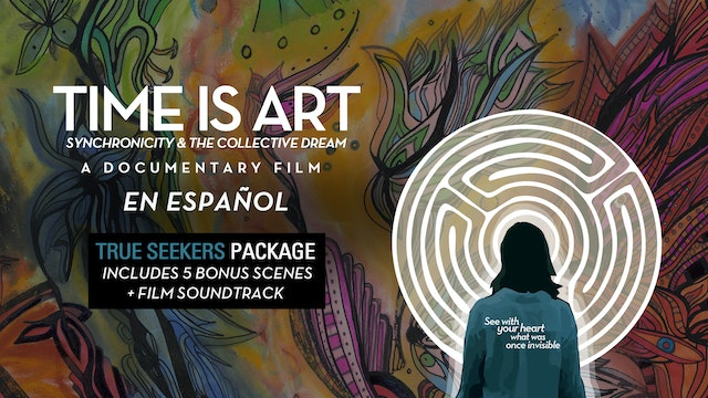 Time is Art Film (En Español) + True Seekers Package