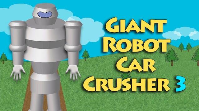 Giant Robot Car Crusher 3
