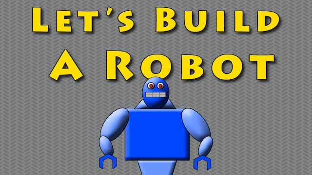 Let's Build A Robot