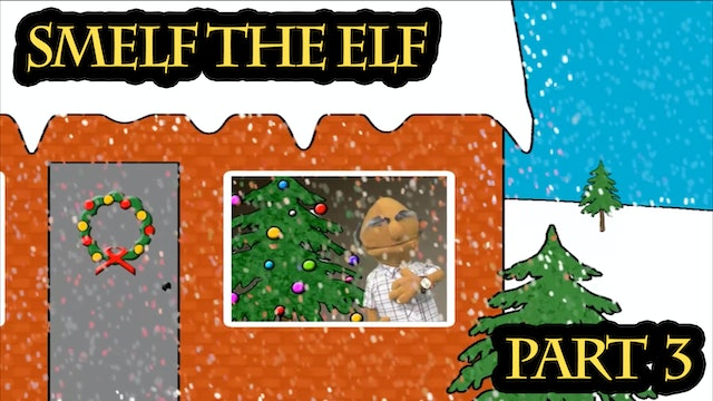 Smelf the Elf - Episode 3 - The Snowstorm