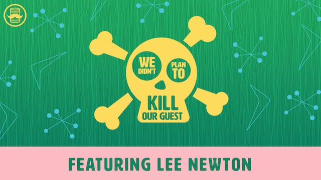 We Didn't Plan to Kill Lee Newton
