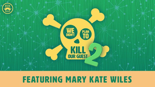 We Didn't Plan to Kill Our Guest 2 Mary Kate Wiles