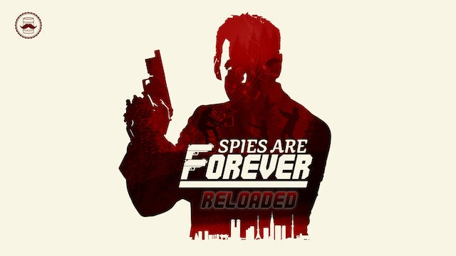 Spies Are Forever: Reloaded