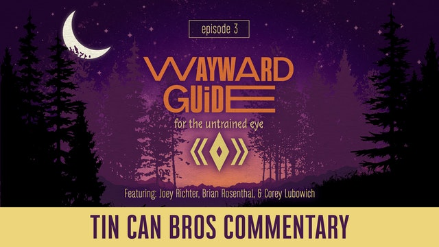 TCB Commentary I WAYWARD GUIDE Episode 3