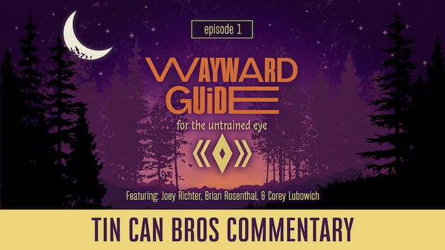 TCB Commentary I WAYWARD GUIDE Episode 1
