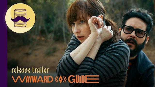 Wayward Guide Release Trailer