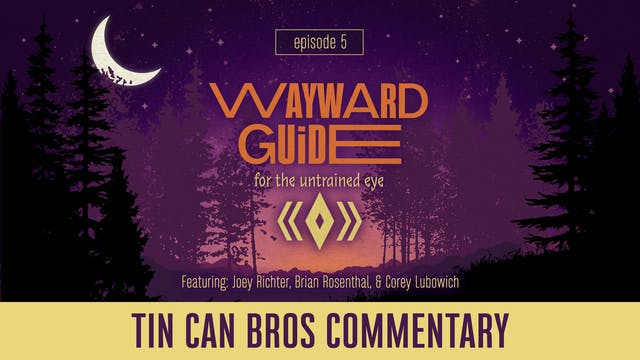 TCB Commentary I WAYWARD GUIDE Episode 5