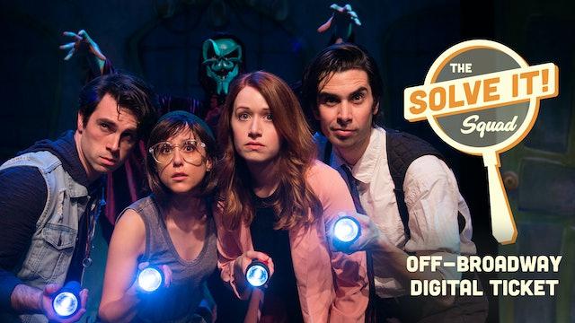 THE SOLVE IT SQUAD Off-Broadway Digital Ticket