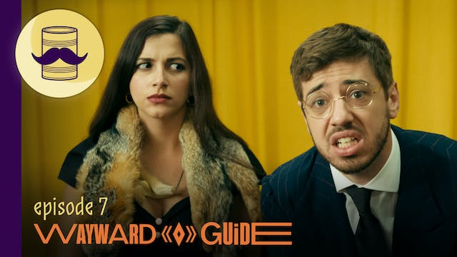 Grin and Bare It | WAYWARD GUIDE Episode 7