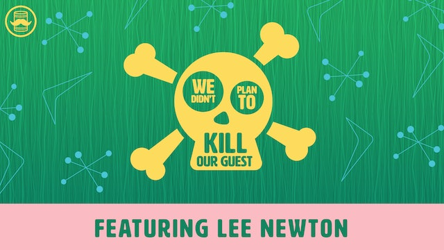 We Didn't Plan to Kill Our Guest: Lee Newton