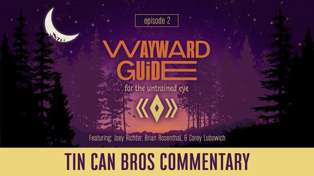 TCB Commentary I WAYWARD GUIDE Episode 2