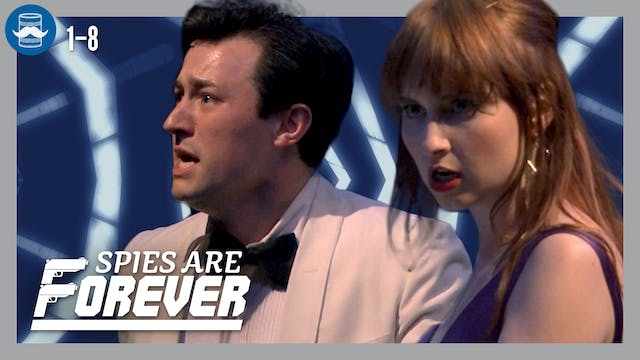Spies Are Forever- Act 1 Scene 8 Comm...