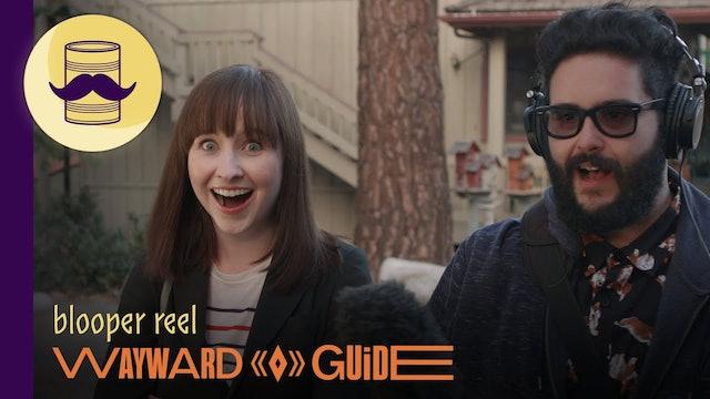 Public Blooper Reel (Episodes 1-5)   WAYWARD GUIDE