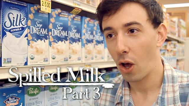 Spilled Milk - Part 3