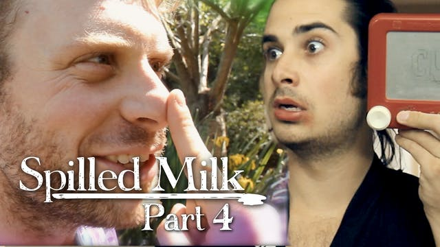 Spilled Milk - Part 4