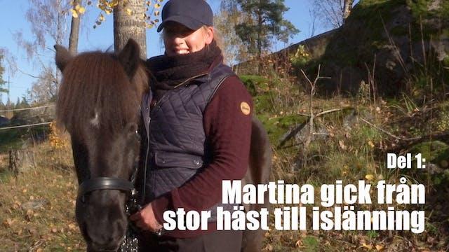 Del 1: Martina gick från stor häst ti...