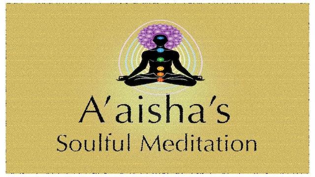 A'aisha's  Soulful Meditation