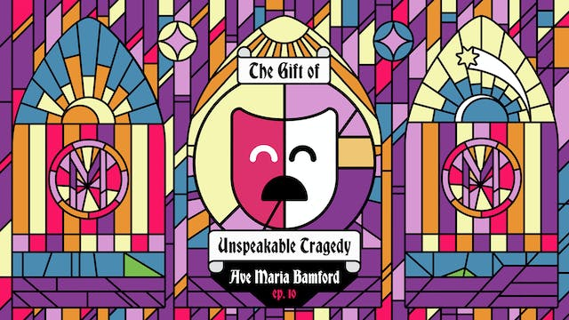 Episode 10 - The Gift of Unspeakable ...