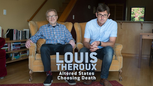 Louis Theroux's Altered States: Choosing Death