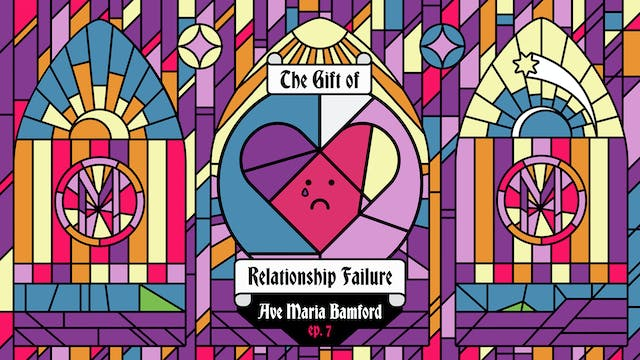 Episode 7 - The Gift of Relationship ...