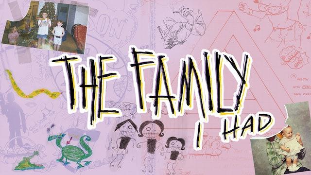 The Family I Had