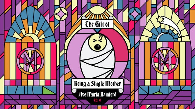 Episode 6 - The Gift of Being a Singl...