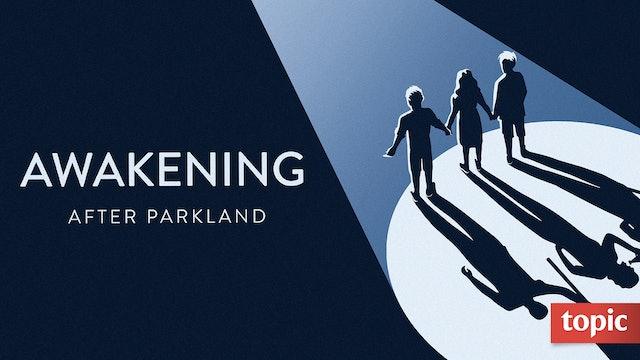Awakening: After Parkland