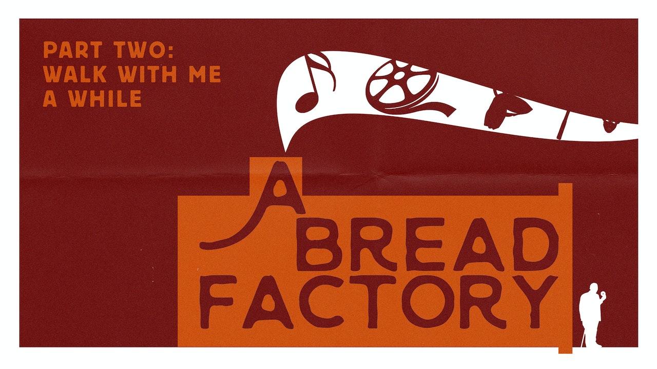 A Bread Factory: Part 2