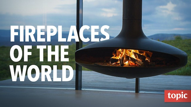 Fireplaces of the World