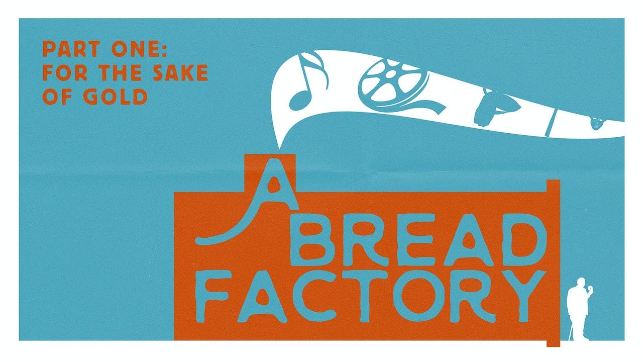 A Bread Factory: Part 1