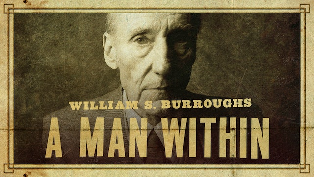 William S Burroghs: A Man Within
