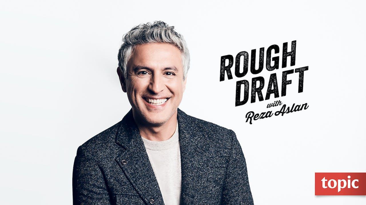 Rough Draft with Reza Aslan: Season 1 (2019)