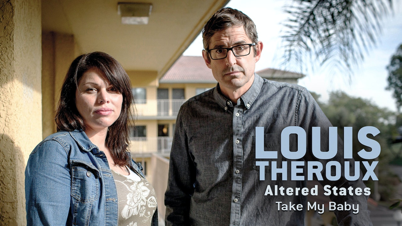 Louis Theroux's Altered States: Take My Baby