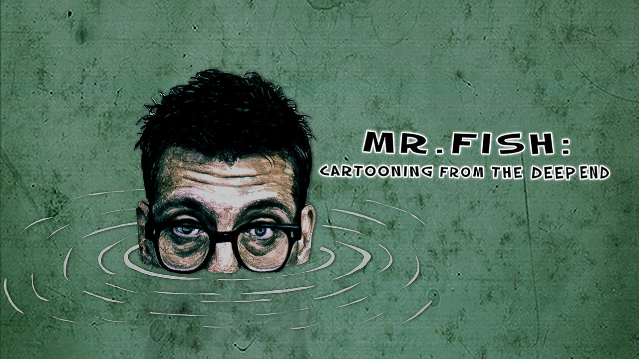 Mr. Fish: Cartooning from the Deep End
