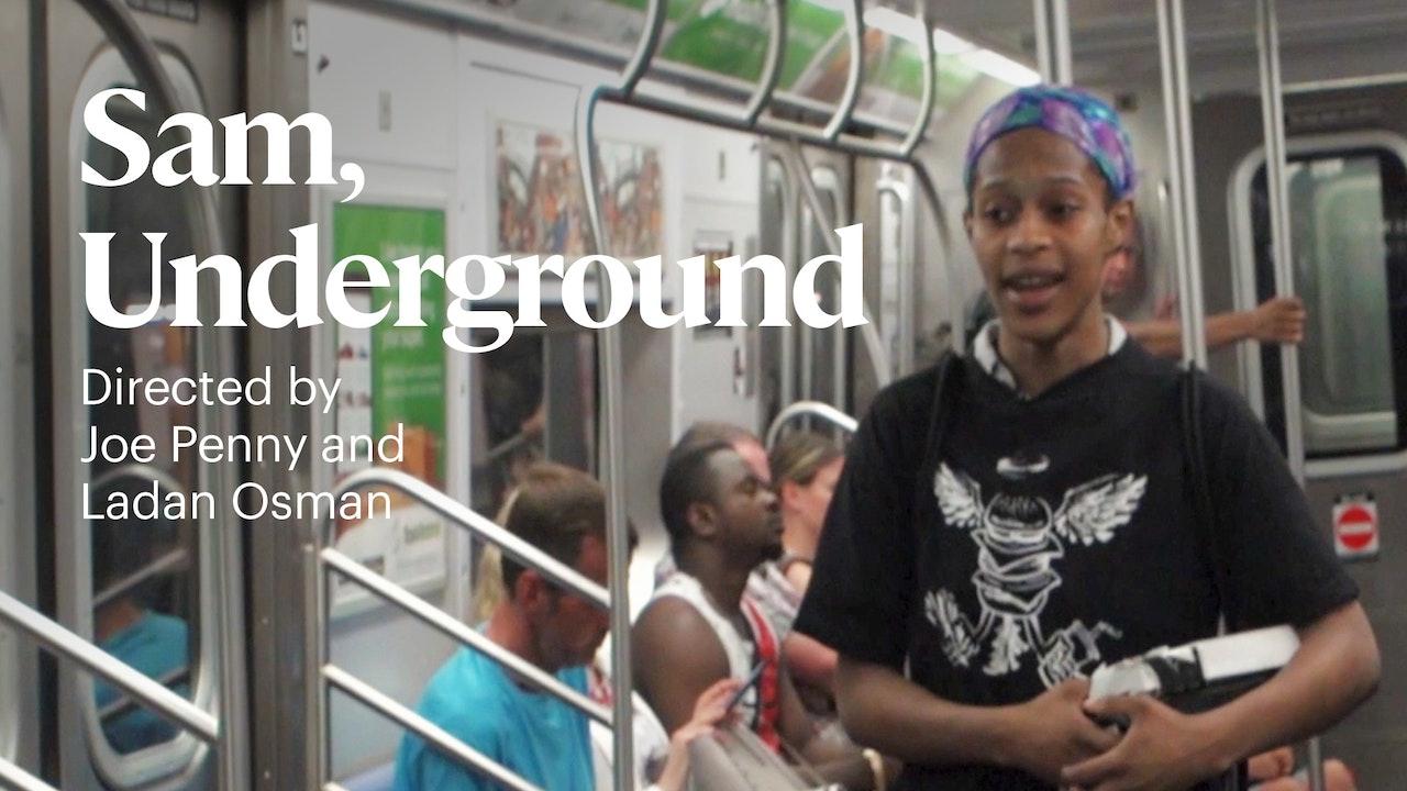 Sam, Underground