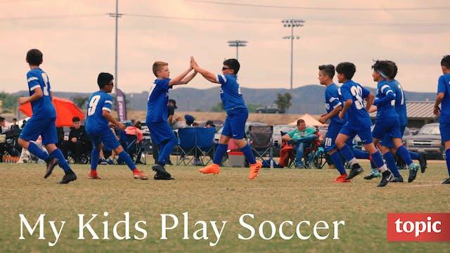My Kid Plays Soccer