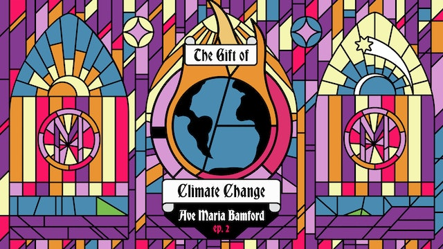 Episode 2 - The Gift of Climate Change