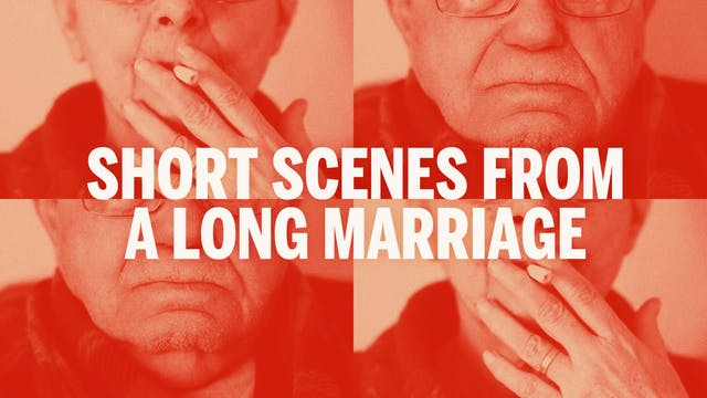 Short Scenes From A Long Marriage