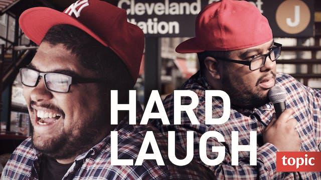 Hard Laugh